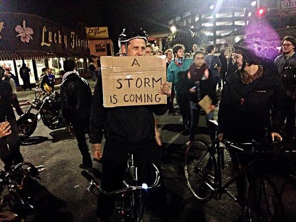 At berkeleyprotests tonight:nA Storm Is Coming